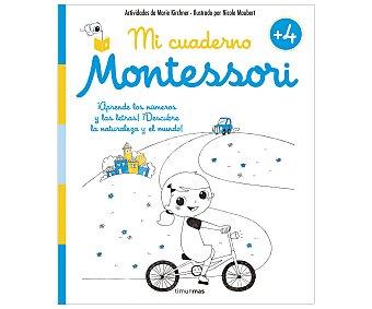 Timunmas Libro de actividades Mi cuaderno Montessori +4 años, MARIE KIRCHNER, NICOLE MAUBERT. Género: actividades, vacaciones. Editorial Timunmas