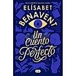 Un cuento Elisabet Benavent, Ficción  Perfecto