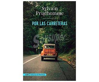 ALIANZA EDITORIAL Por las carreteras, sylvain prudhomme. Género: narrativa. Editorial Alianza