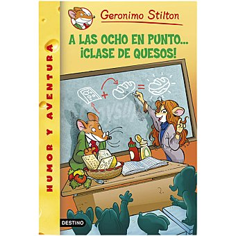 Destino Geronimo Stilton : A Las Ocho En Punto... ¡clase De Quesos! 1 unidad