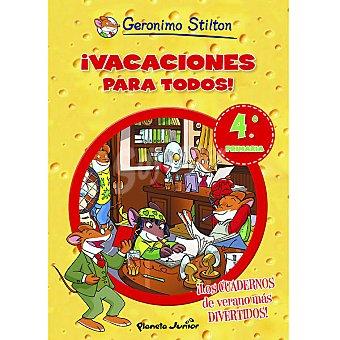 STILTON Gerónimo ¡vacaciones para todos! 4º de Primaria