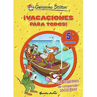 Geronimo Stilton ¡vacaciones para todos! 5º de Primaria