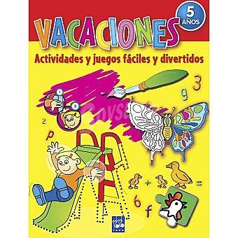 Cuaderno de Vacaciones: Actividades y juegos fáciles y divertidos +5 años
