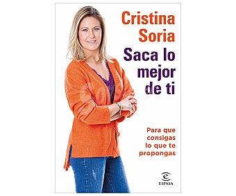 Espasa Saca lo mejor de ti, cristina soria. Género: autoayuda. Editorial Espasa.