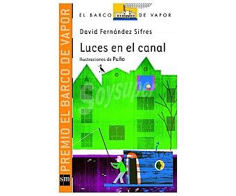 Editorial SM Luces en el canal, david fernández sifres. Género: infantil, editorial SM