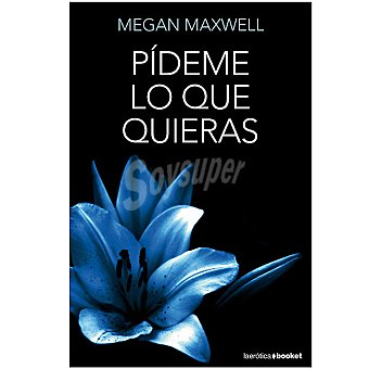 Megan Maxwell Pídeme lo que quieras ( )