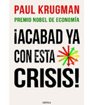 ¡ acabad CON esta crisis! (paul Krugman)
