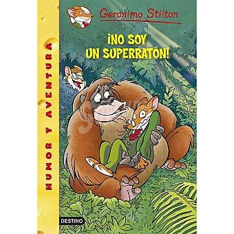STILTON Gerónimo : No soy un superratón +7 años