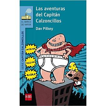 Capitán calzoncillos, 1. Las aventuras del capitán calzoncillos