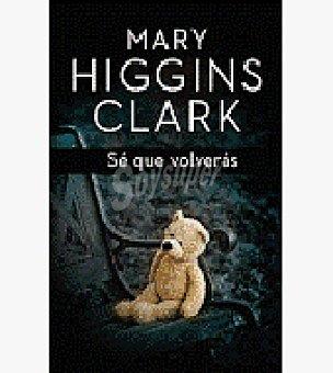 SE QUE volveras (mary Higgins Clark)