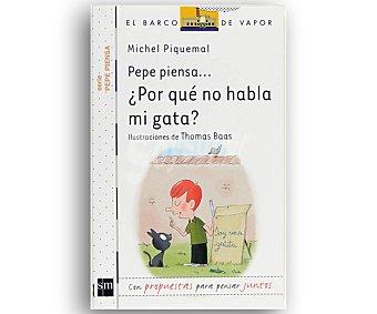 Barco Pepe piensa...¿por qué no habla mi gata? michel piquemal, género: infantil, editorial: El barco de vapor blanco, SM. Descuento ya incluido en pvp. PVP anterior: