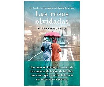 Maeva Las rosas olvidadas, martha hall kelly. Género: narrativa. Editorial Maeva.
