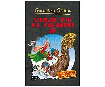 Destino Stilton: Viaje en el Tiempo 5, gerónimo stilton, Género: Infantil, Editorial: Destino