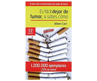 SALUD Es fácil dejar de fumar si sabes cómo, allan carr. Género: y bienestar. Editorial: Espasa. Descuento ya incluido en pvp. PVP anterior: