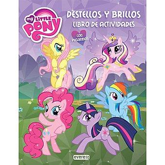 Everest My little Pony Destellos y brillos. Libro de actividades 3- 6 años 1 unidad