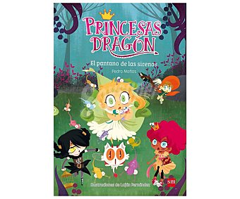 Editorial SM Libro El pantano de las sirenas, serie Princesas Dragón pedro mañas. Género: infantil. Editorial SM