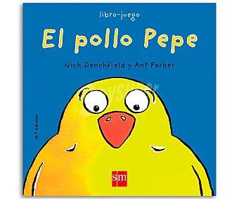Editorial SM Libro El pollo Pepe, nick denchfield. Género: infantil. Editorial SM