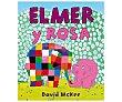 Elmer y Rosa. DAVID MCKEE. Género: Infantil. Editorial: Beascoa.  Editorial Beascoa