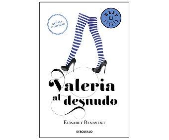 DeBolsillo Valeria 4: Valeria al desnudo. ELÍSABET BENAVENT, Género: Ficción, Editorial:
