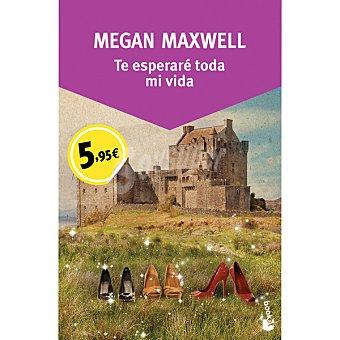 Megan Maxwell Te esperaré toda mi vida ( )