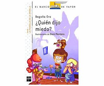 Editorial SM ¿quién dijo miedo?, begoña oro. Género: infantil, editorial El barco de vapor blanco