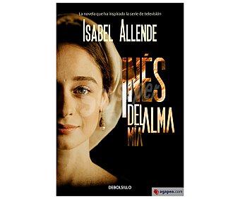 DeBolsillo Inés del alma mía, isabel allende. Género narrativa y poesía. Editorial Debolsillo.