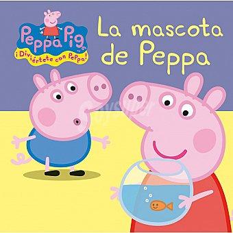 PEPPA PIG : La mascota de Peppa. Primera infancia