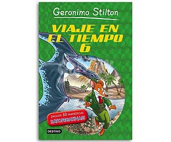 Destino Geronimo Stilton, Viaje en el tiempo 6, vv.aa. Género: juvenil. Editorial Destino