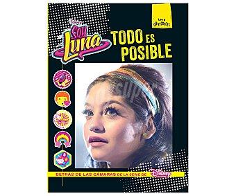 Disney Soy Luna. Todo es posible, VV.AA., libro ilustrado. Género: infantil. Editorial Disney. Descuento ya incluido en PVP. PVP anterior: