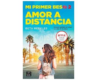 Cross Mi primer beso 2: Amor a distancia, beth reekles. Género: juvenil. Editorial Cross Books