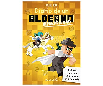 Planeta Minecraft. Diario de un aldeano hiperpringao.cube kid. Género: juvenil. Editorial Planeta