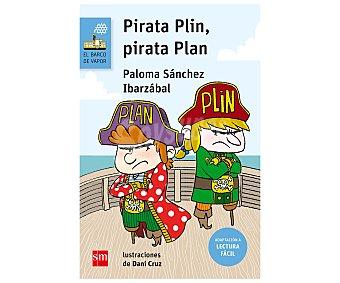 Editorial SM Pirata Plin, Pirata Plan, paloma sánchez ibarzábal. Género: Juvenil. Editorial: EL barco DE vapor