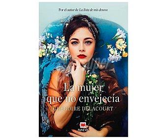 Maeva La mujer que no envejecía, gregoire delacourt. Género: narrativa. Editorial Maeva.