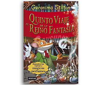 Destino Gerónimo Stilton, Quinto viaje al reino de la fantasía. vv.aa. Género: infantil. Editorial: Destino.