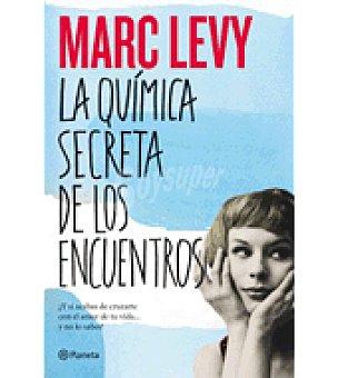 La quimica secreta de los encuentros (marc Levy)
