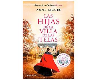 DeBolsillo Las hijas de la villa de las telas, anne jacobs, libros de bolsillo. Género: romántica. Editorial Debolsillo.