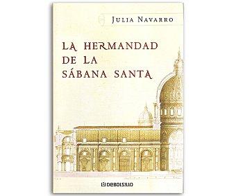 Debolsillo La hermandad de la sabana santa, julia navarro, bolsillo, género: novela histórica, editorial Debolsillo