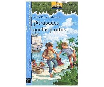 INFANTIL Atrapados por los piratas, mary pope osborne, género: infantil, editorial: El barco de vapor azul, SM. Descuento ya incluido en pvp. PVP anterior: