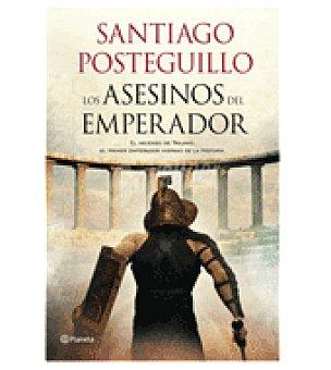Los asesinos del emperador (santiago Posteguillo)