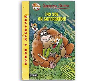 Destino Geronimo Stilton 52; No soy un súper ratón, vv.aa. Género: infantil. Editorial: Destino