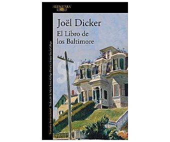 Alfaguara Libro El libro de los Baltimore, joël dicker. Género, intriga. Editorial Alfaguara