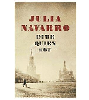 Dime quien soy (julia Navarro)