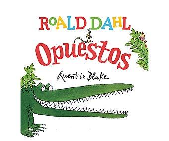 Santillana Roald Dahl: opuestos. roald dahl. Género: infantil. Editorial: Santillana.