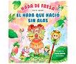 Hada de Fresa, el Hada que nació sin alas, EVA R. labella. Género: infantil. Editorial Martínez Roca.  Martinez Roca