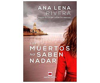 Maeva Los muertos no saben nadar, ANA lena rivera. Género: novela negra. Editorial Maeva.