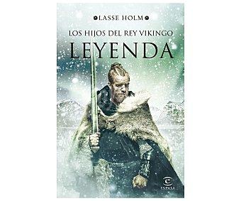 Espasa Los hijos del Rey Vikingo, leyenda, lasse holm. Género narrativa. Editorial Espasa.