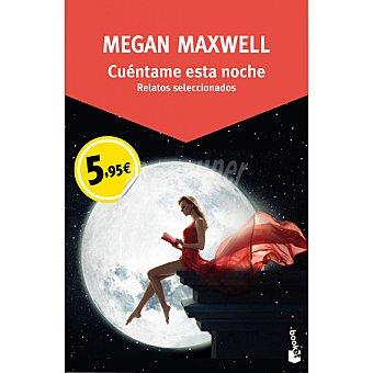 Megan Maxwell Cuéntame esta noche